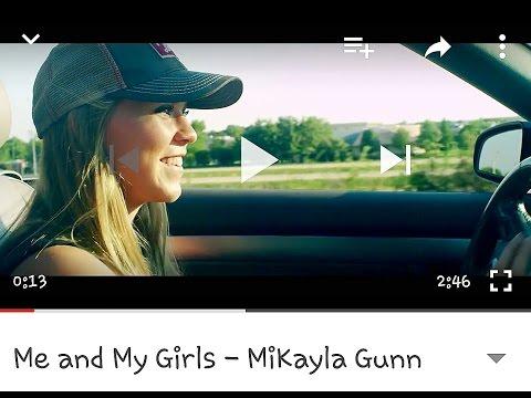 Me and My Girls - MiKayla Gunn