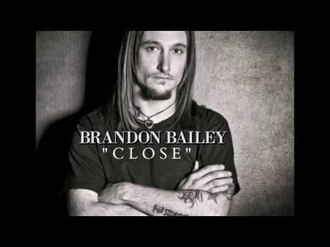 Brandon Bailey-Close-Lyric Video