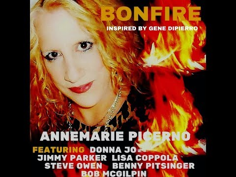 BONFIRE -   ANNEMARIE PICERNO - (The Making of Bonfire)