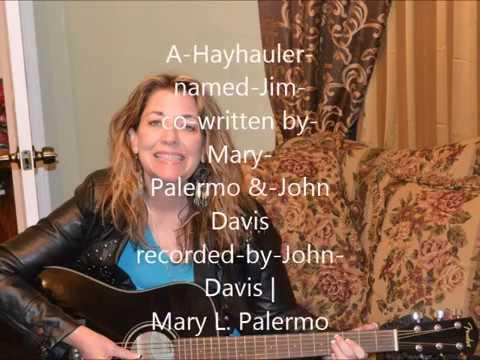 A Hayhauler named Jim co written by Mary Palermo & John Davis recorded