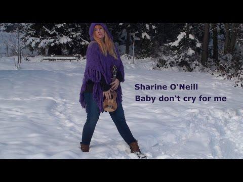 Sharine O'Neill - Baby don't cry for me (Official Music Video)