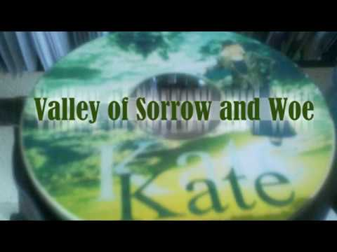 Valley of Sorrow and Woe   Kate Sharpe
