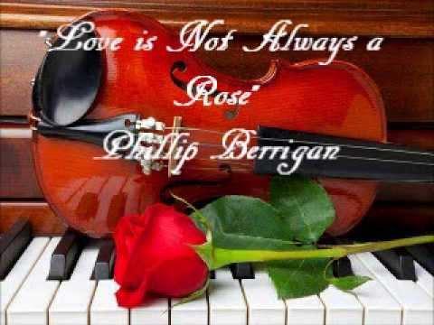 Phillip Berrigan sings Ruthie Steeles LOVE IS NOT ALWAYS A ROSE ee