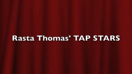 Rasta Thomas' Tap Stars starring BAD BOYS OF DANCE