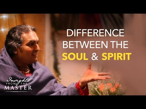 Difference between Soul & Spirit - Insights from the Master