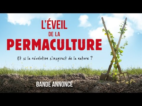 L'Eveil de la Permaculture - Bande-Annonce du film