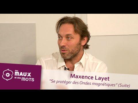 Se protéger des Ondes magnétiques (Suite) - Maxence Layet