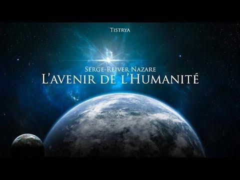 Serge Reiver Nazare : L'avenir de l'Humanité