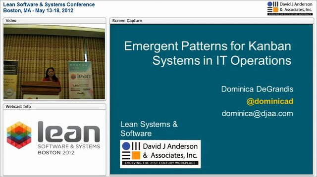 LSSC12: Emergent Patterns for Kanban Systems in IT Operations - Dominica DeGrandis