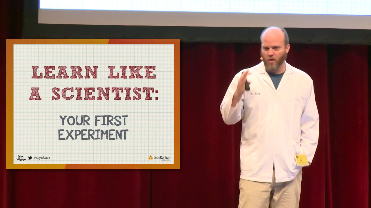 Learn like a Scientist: Your First Experiment (Jabe Bloom)