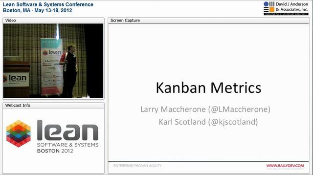 LSSC12: Kanban Metrics - Larry Maccherone, Karl Scotland