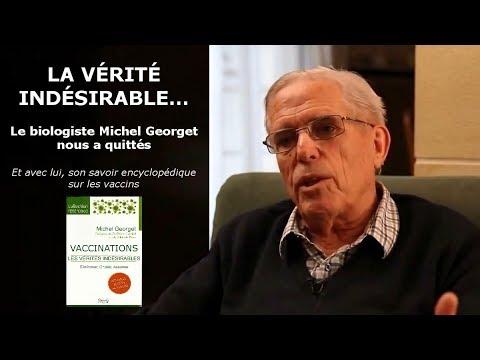 La vérité indésirable... Le biologiste Michel Georget nous a quittés