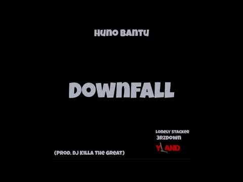 Huno Bantu - Downfall (Prod. @DjKillaTheGreat) #YoungComeUp