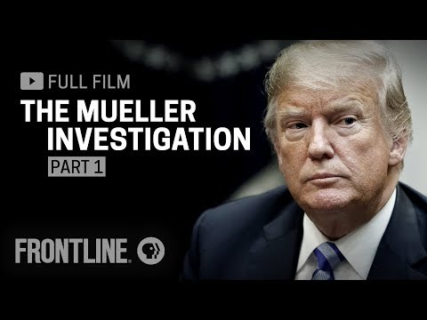 The Mueller Investigation, Part One (full film) | FRONTLINE