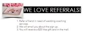 Refer A Friend for Wedding Planning Get $25 Gift NOW!