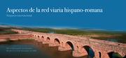 """Aspectos de la red viaria hispano-romana"""
