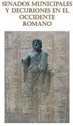 """Coloquio internacional: """"Senados Municipales y Decuriones en el Occidente Romano"""""""