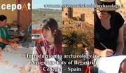 Escuela de arqueología Ciudad Visigoda de Begastri – Cehegín – España (23 de julio al 6 de agosto 2017)