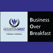 Houston West Chamber - Business Over Breakfast