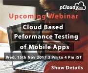 Cloud Based Performance Testing of Mobile Apps