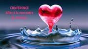 """Conférence """"Aller à la rencontre de l'amour"""""""
