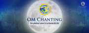 OM chanting pleine lune à la garde 83130