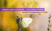 Libérer votre créativité... Pour bâtir le Futur !