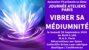 Journée Ateliers : « Vibrer Sa Médiumnité » du 29/09/2018