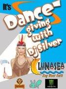 DANCE-GIVING W/ DJ SILVER @ LUNASEA