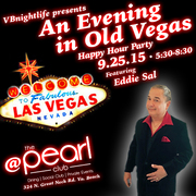 "Free Drinks For VBnightlife Members! ""An Evening in Old Vegas"" at The Pearl Club Happy Hour - Featuring The Fabulous Eddie Sal"