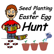 Seed Planting and Easter Egg Hunt