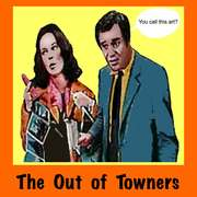 """THE OUT OF TOWNERS""  you call this art?"