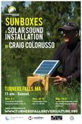 Sun Boxes: Craig Colorusso's Solar Sound Installation in Turners Falls