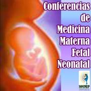 III Conferencia de Medicina Materna-Fetal-Neonatal