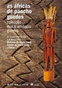 EXPOSIÇÕES: As Áfricas de Pancho Guedes