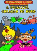 CRIANÇAS: A Princesa Coração de Ouro