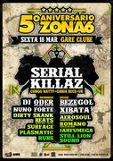5º ANIVERSÁRIO ZONA 6   SERIAL KILLAZ (UK) @ GARE CLUBE