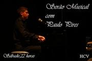 MÚSICA: Serão Musical com Paulo Pires