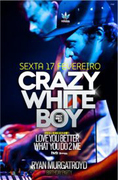 NOITE: Crazy White Boy