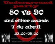 NOITE: Underground Party 80 vs 90 and Other Sounds