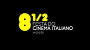 CINEMA: 8 ½ Festa do Cinema Italiano