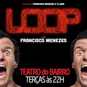 TEATRO: Loop, de Francisco Menezes