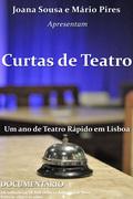 FESTA: Curtas de Teatro: um ano de Teatro Rápido em Lisboa - Documentário