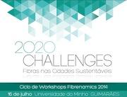 WORKSHOP: Fibrenamics 2020 Challenges – Fibras nas Cidades Sustentáveis