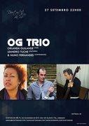 MÚSICA: OG TRIO - Orlanda Guilande & Leandro Tuche & Nuno Fernandes