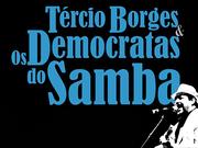 MÚSICA: Tércio Borges e os Democratas do Samba