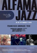 MÚSICA: Concertos ALFAMA JAZZ - Francisco Andrade Trio