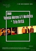 MÚSICA: Duo Vanessa Moreno & Fi Maróstica  +  Trio Oritá