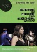 MÚSICA: Beatriz Nunes, Pedro Nobre & André Rosinha