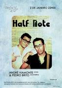 HALF NOTE - André Viamonte & Pedro Brito